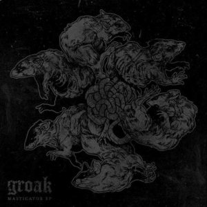 Groak - Masticator EP cover art