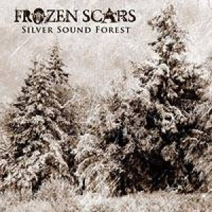 Frozen Scars - Silver Sound Forest cover art