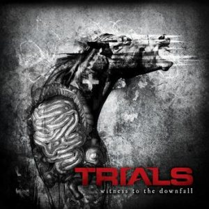 Trials - Witness to the Downfall cover art