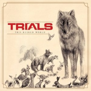 Trials - This Ruined World cover art