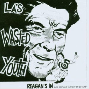 Wasted Youth - Reagan's in / Get Out of My Yard! cover art