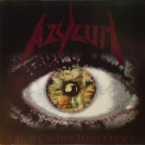 Azylum - Are We Born to Suffer? cover art