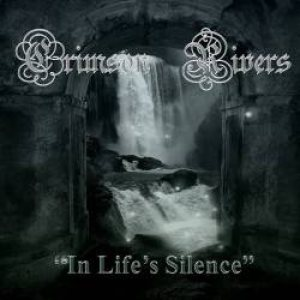 Crimson Rivers - In Life's Silence cover art
