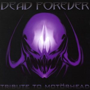 Various Artists - Dead Forever: Tribute to Motörhead