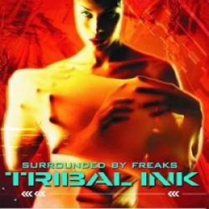 Tribal Ink - Surrounded By Freaks cover art