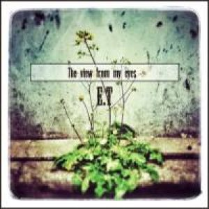 ET - The View From My Eyes
