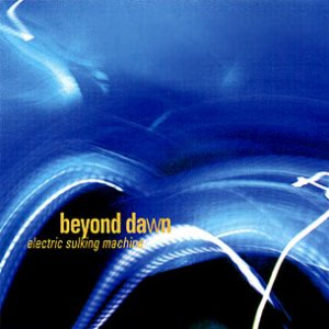 Beyond Dawn - Electric Sulking Machine cover art