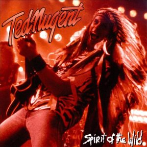 Ted Nugent - Spirit of the Wild cover art