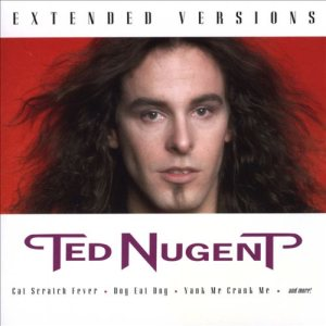 Ted Nugent - Extended Versions