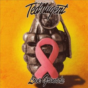 Ted Nugent - Love Grenade cover art