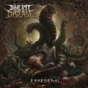 Inherit Disease - Ephemeral cover art