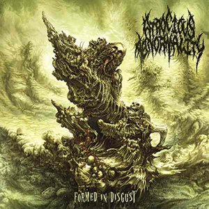 Atrocious Abnormality - Formed in Disgust cover art