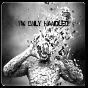 Havoc Magora - I'm Only Handled cover art