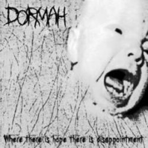 Dormah - Where There Is Hope, There Is Disappointment
