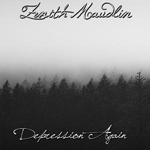 Zenith Maudlin - Depression Again cover art