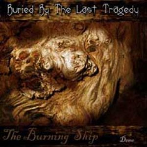 Buried by the Last Tragedy - The Burning Ship