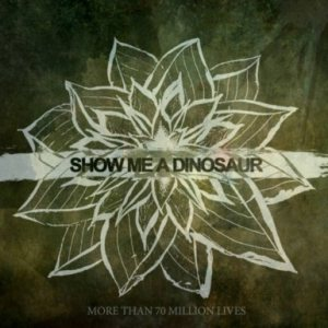 Show Me A Dinosaur - More Than 70 Million Lives cover art