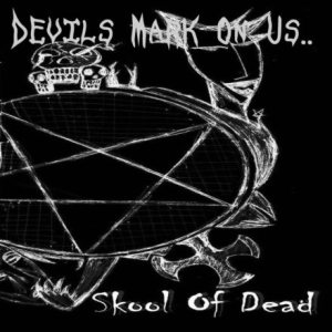 Skool of Dead - Devils Mark on Us.. cover art