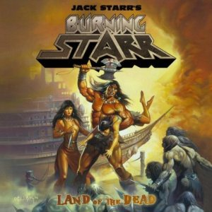 Jack Starr's Burning Starr - Land of the Dead cover art