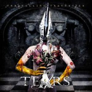 Tears - Unravelling Travesties cover art