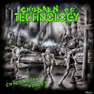 Children Of Technology - Chaosmutant Hordes cover art