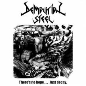 Demolition Steel - There's No Hope... Just Decay cover art
