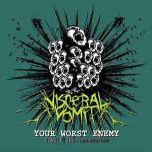 Visceral Vomit - Your Worst Enemy