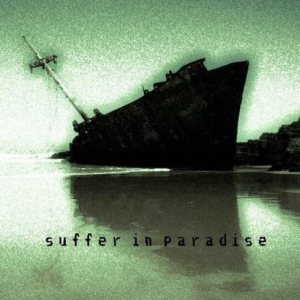 Suffer in Paradise - Suffer in Paradise cover art