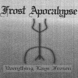 Frost Apocalypse - Everything Lays Frozen cover art