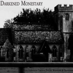 Darkened Monestary - Night Expeditions Through English Woodland & Graveyards cover art