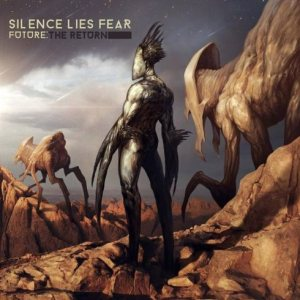 Silence Lies Fear - Future: the Return cover art