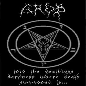 Grob - Into the Deathless Darkness Where Death Summoned Is...