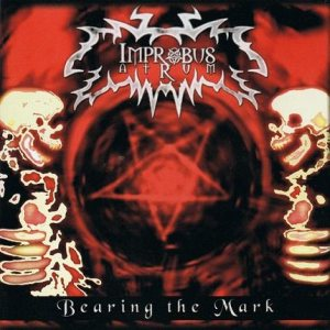 Improbus Atrum - Bearing the Mark