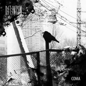 Detention - Coma