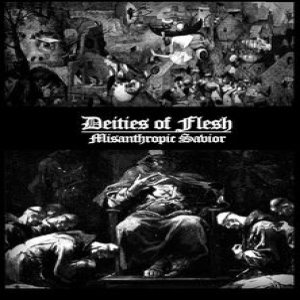 Deities of Flesh - Misanthropic Savior