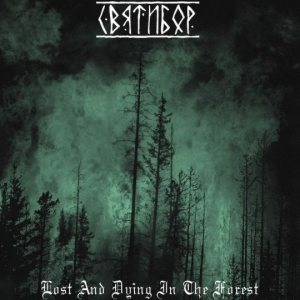 Sviatibor - Lost and Dying in the Forest cover art