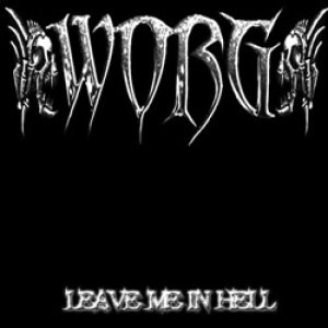 Worg - Leave Me in Hell cover art