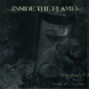 Inside The Flames - The Past from the Future cover art