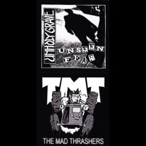 Unholy Grave / The Mad Thrashers - Unseen Fear / TMT cover art