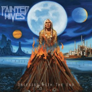 Painted Wives - Obsessed With the End cover art
