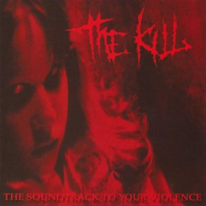 The Kill - The Soundtrack to Your Violence cover art