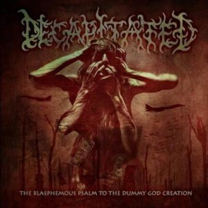 Decapitated - The Blasphemous Psalm to the Dummy God Creation cover art