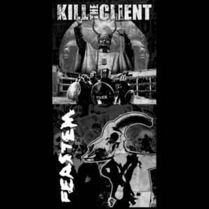 Kill the Client / Feastem - Kill the Client / Feastem cover art