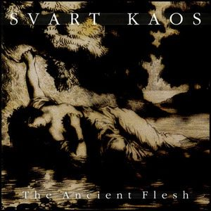Svart Kaos - The Ancient Flesh