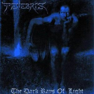 Tenebris - The Dark Rays of Light cover art
