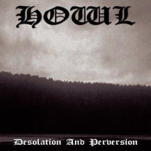 Howl - Desolation and Perversion cover art