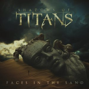 Shadows Of Titans - Faces in the Sand cover art