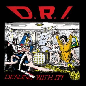 Dirty Rotten Imbeciles - Dealing with It! cover art