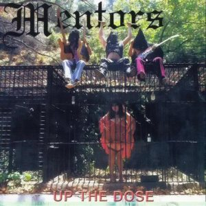 The Mentors - Up the Dose cover art
