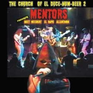The Mentors - The Church of El Duce-Num-Beer 2 cover art